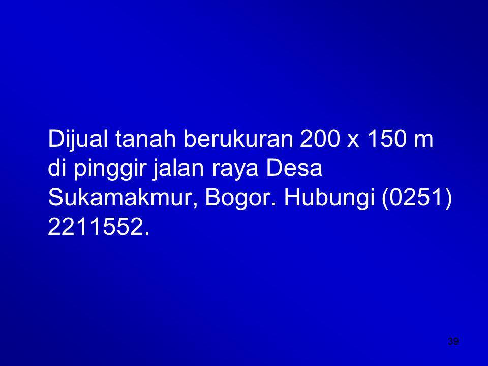 Dijual tanah berukuran 200 x 150 m di pinggir jalan raya Desa Sukamakmur, Bogor.