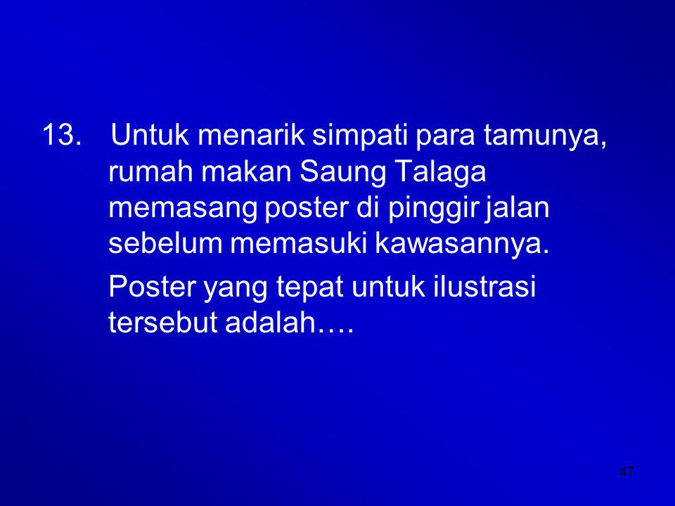 Untuk menarik simpati para tamunya,. rumah makan Saung Talaga