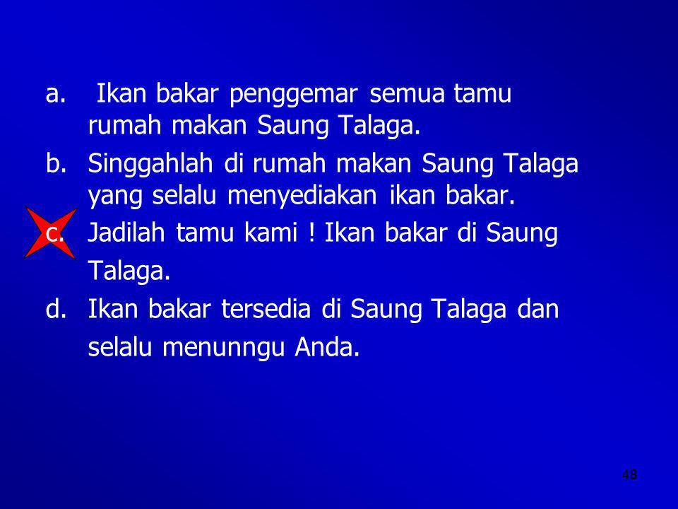 a. Ikan bakar penggemar semua tamu rumah makan Saung Talaga.