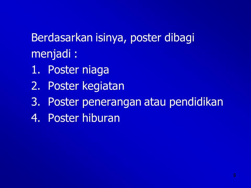 Berdasarkan isinya, poster dibagi