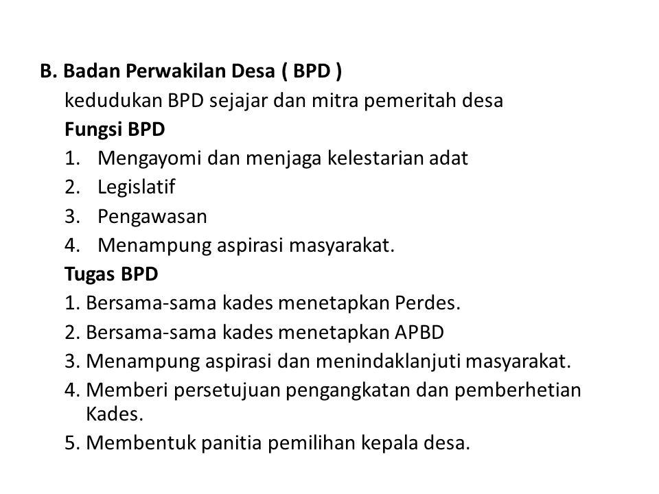 B. Badan Perwakilan Desa ( BPD )
