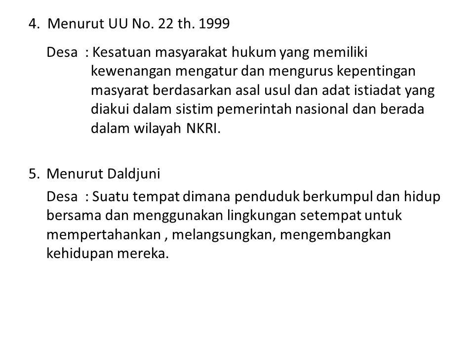 4. Menurut UU No. 22 th. 1999