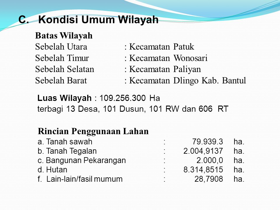 C. Kondisi Umum Wilayah Batas Wilayah Sebelah Utara : Kecamatan Patuk