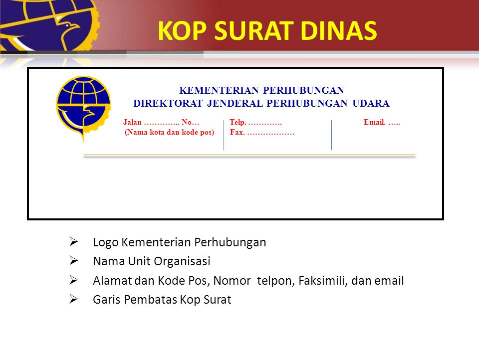 KOP SURAT DINAS Logo Kementerian Perhubungan Nama Unit Organisasi