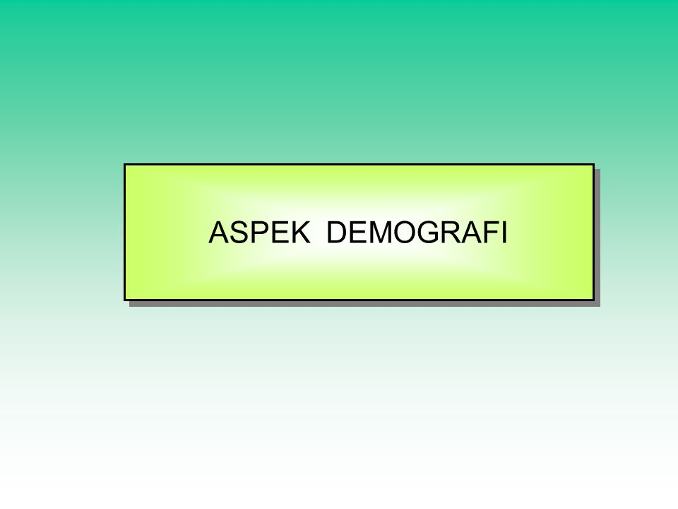ASPEK DEMOGRAFI