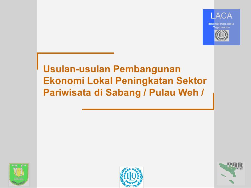 Usulan-usulan Pembangunan Ekonomi Lokal Peningkatan Sektor Pariwisata di Sabang / Pulau Weh /