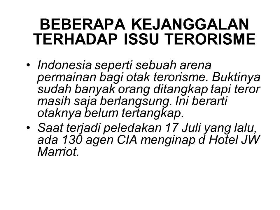 BEBERAPA KEJANGGALAN TERHADAP ISSU TERORISME