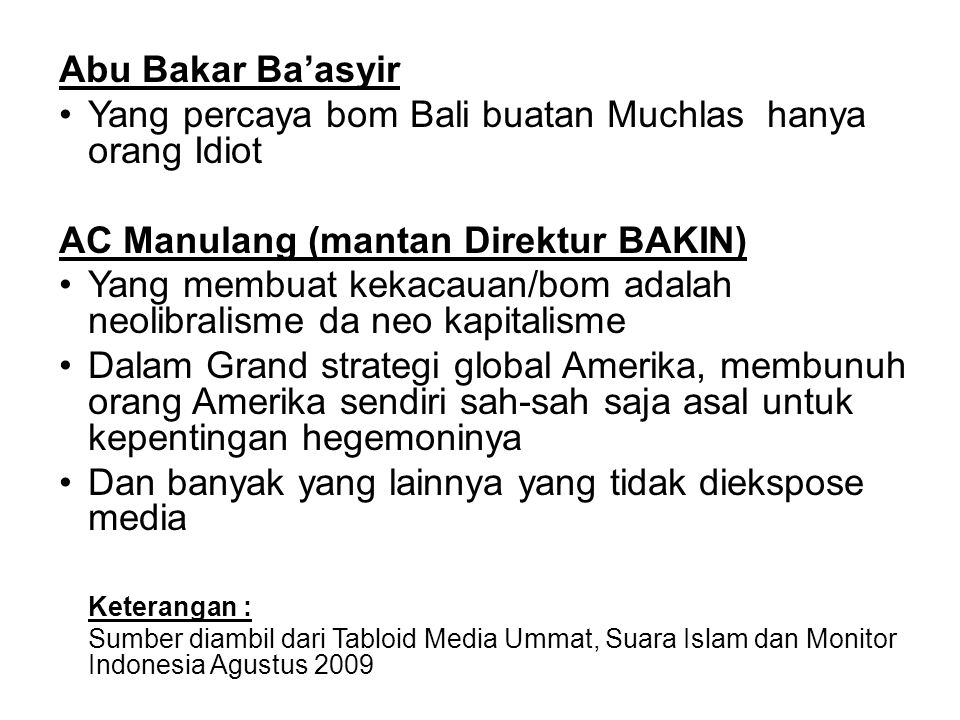 Yang percaya bom Bali buatan Muchlas hanya orang Idiot