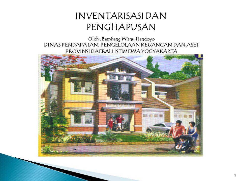 INVENTARISASI DAN PENGHAPUSAN Oleh : Bambang Wisnu Handoyo