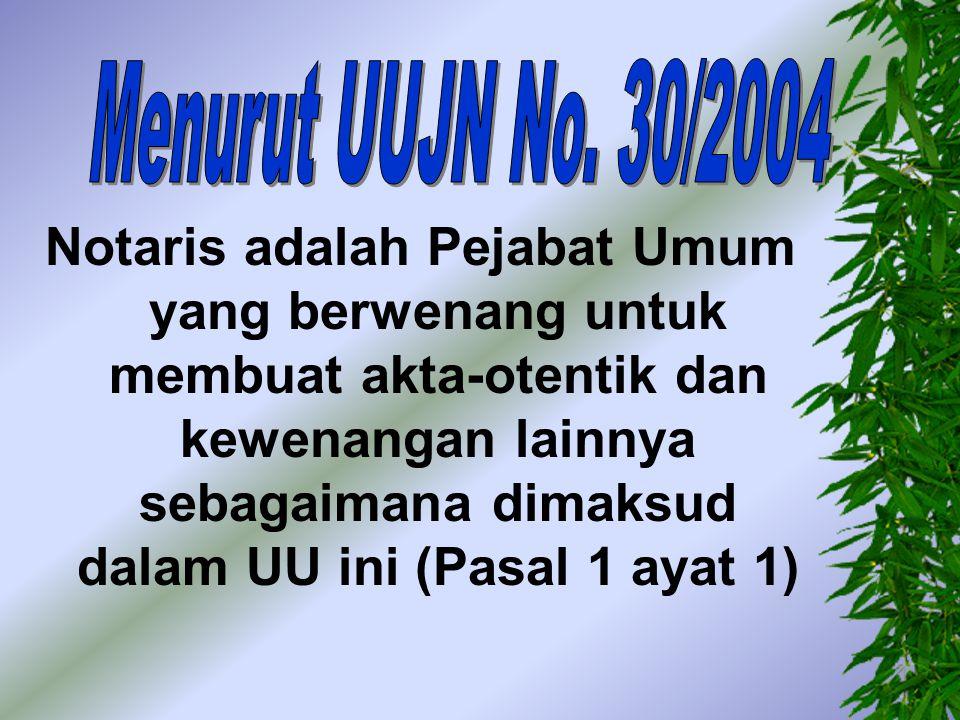 Menurut UUJN No. 30/2004