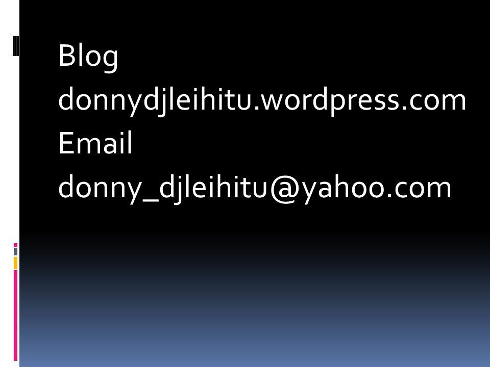 Blog donnydjleihitu.wordpress.com Email donny_djleihitu@yahoo.com