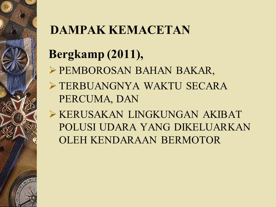 DAMPAK KEMACETAN Bergkamp (2011), PEMBOROSAN BAHAN BAKAR,
