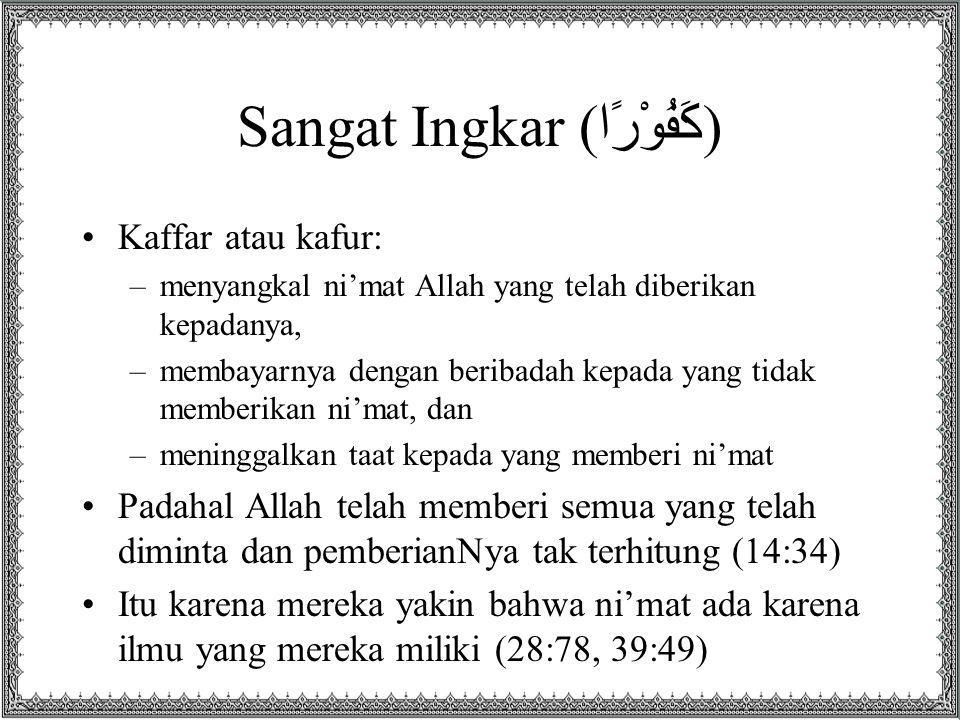 Sangat Ingkar (كَفُوْرًا)