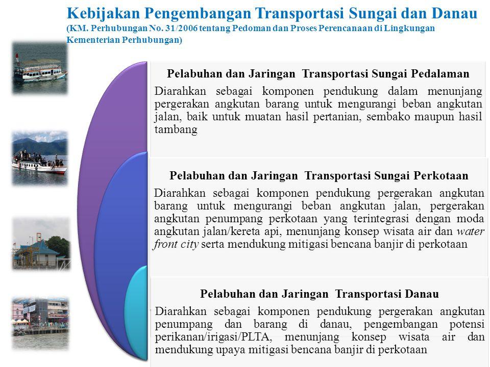 Kebijakan Pengembangan Transportasi Sungai dan Danau