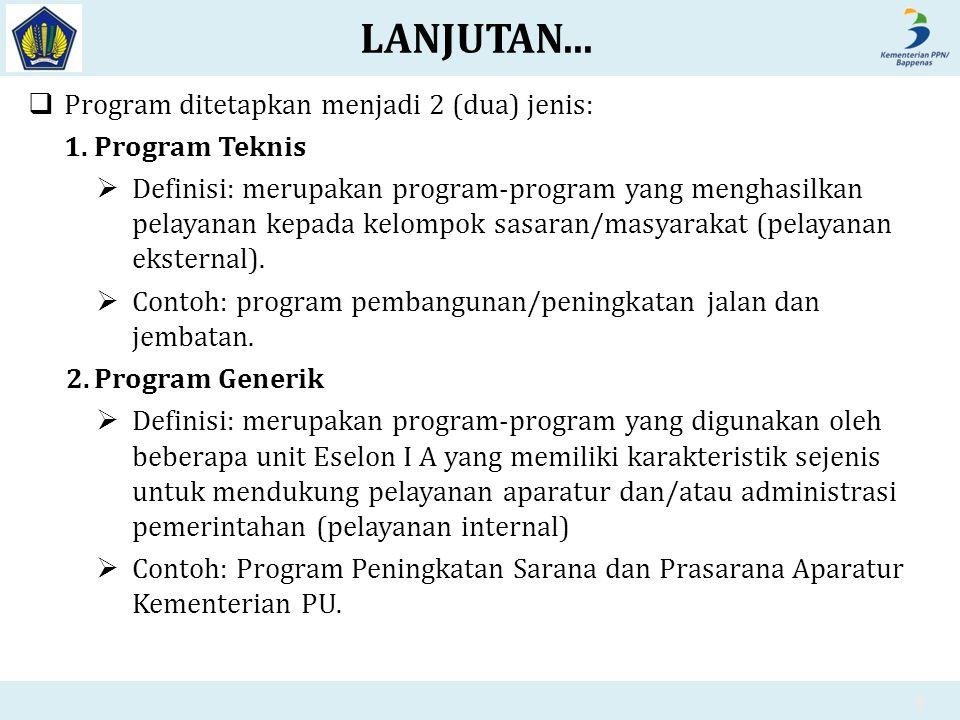 LANJUTAN... Program ditetapkan menjadi 2 (dua) jenis: Program Teknis