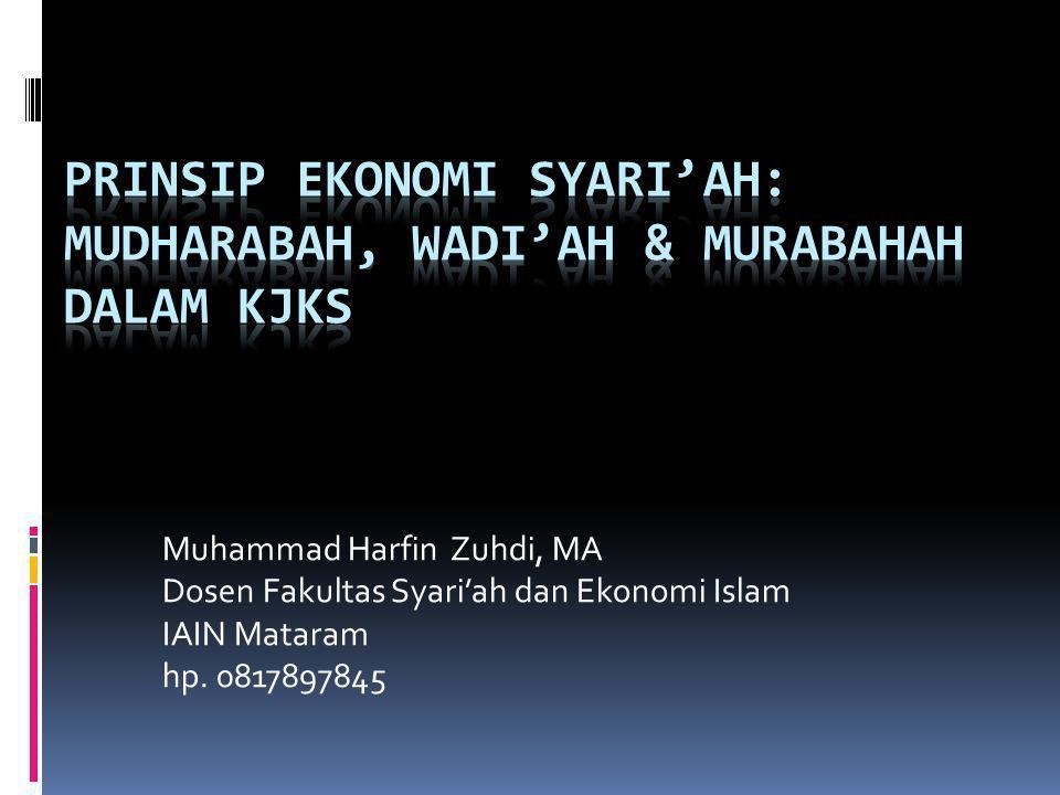 prinsip EKONOMI SYARI'AH: MUDHARABAH, wadi'ah & MURABAHAH DALAM KJKS