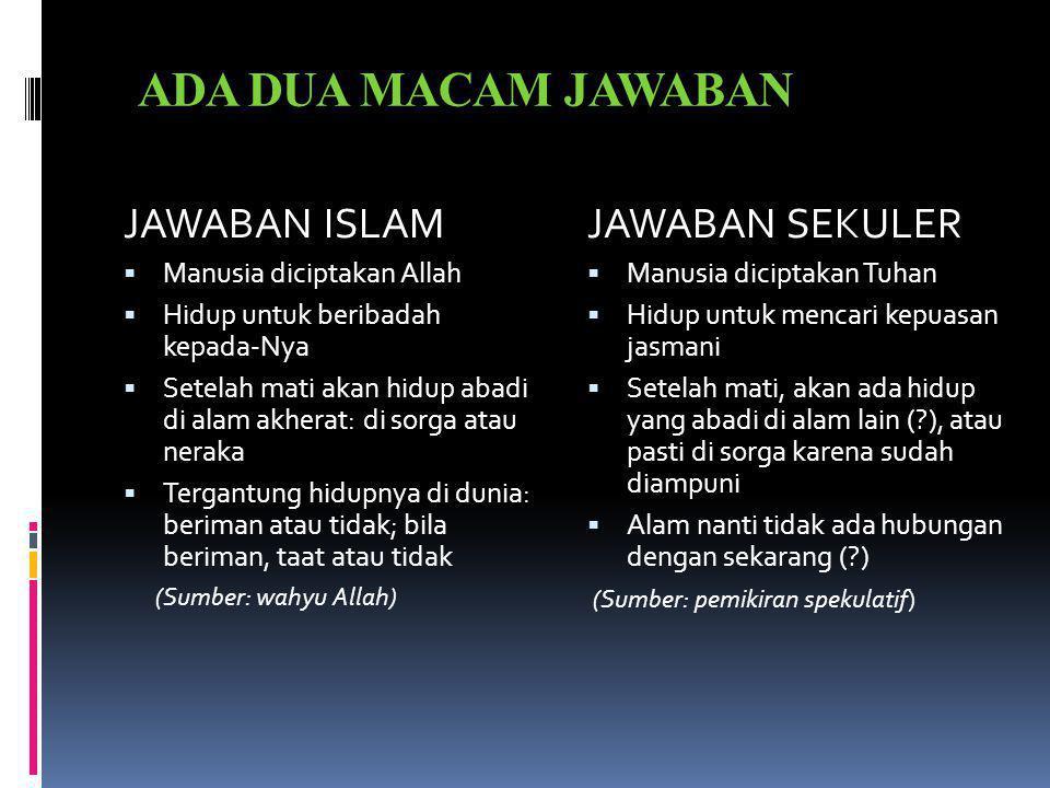 ADA DUA MACAM JAWABAN JAWABAN ISLAM JAWABAN SEKULER