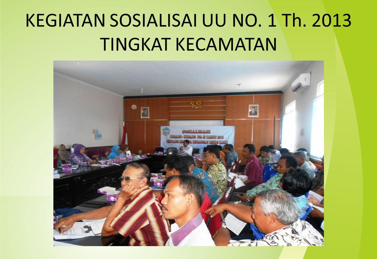 KEGIATAN SOSIALISAI UU NO. 1 Th. 2013 TINGKAT KECAMATAN