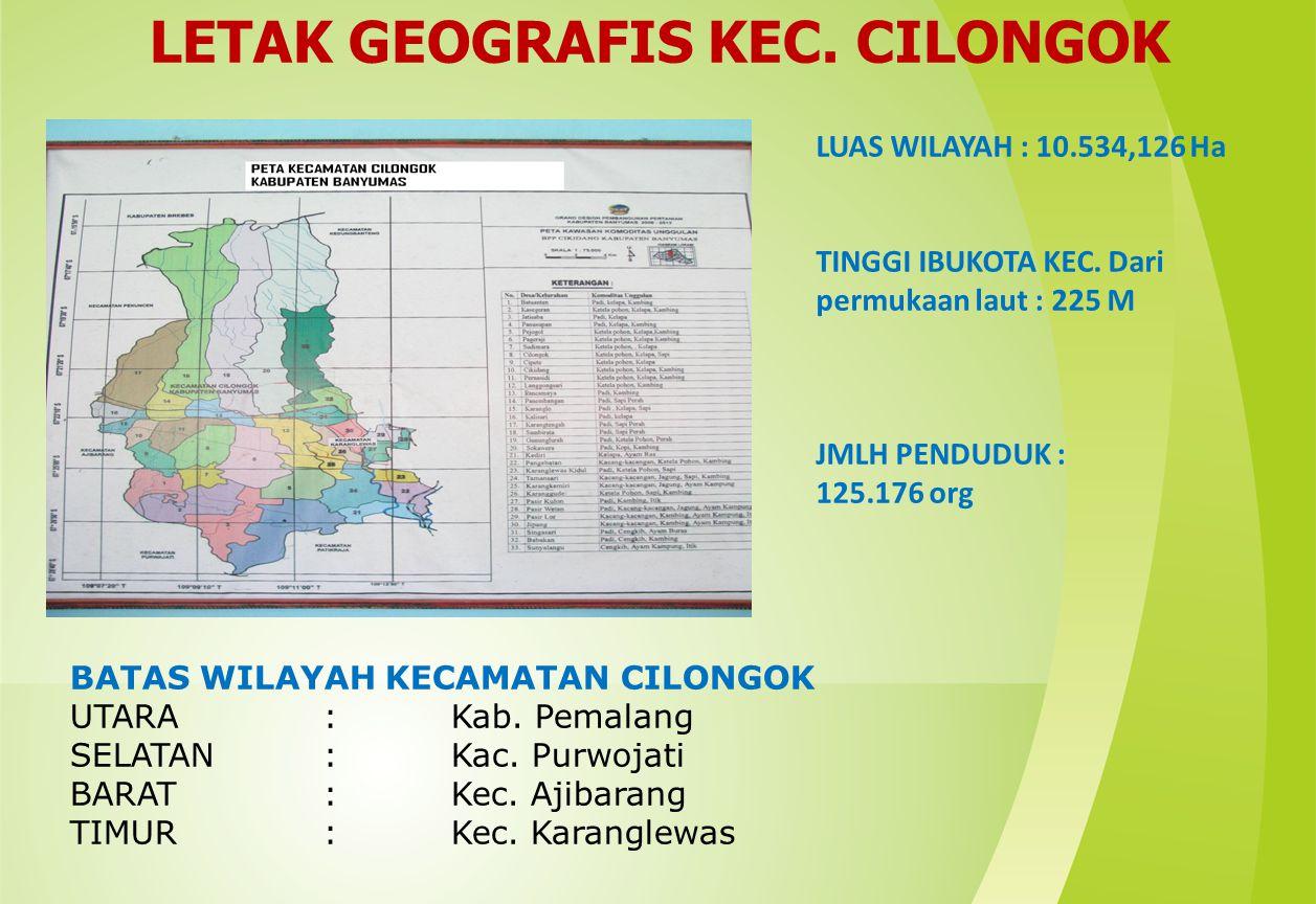 LETAK GEOGRAFIS KEC. CILONGOK