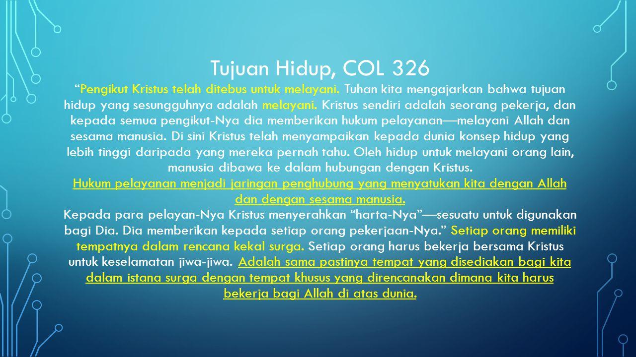Tujuan Hidup, COL 326 Pengikut Kristus telah ditebus untuk melayani