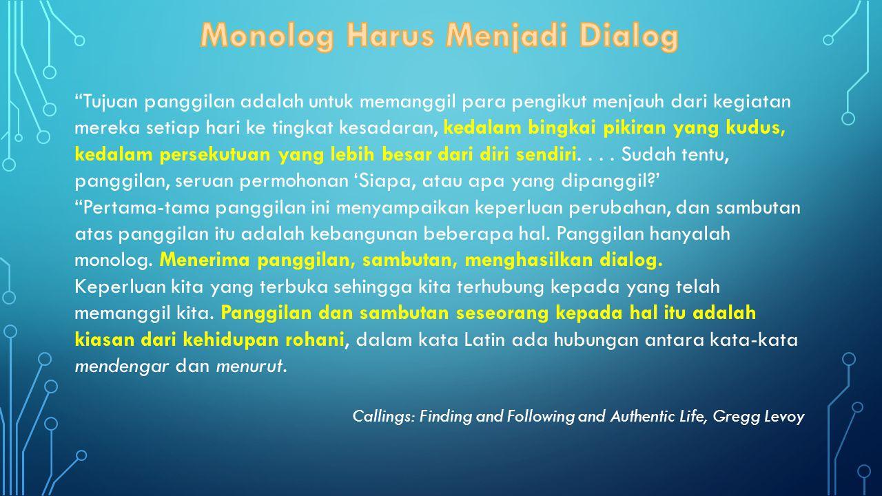 Monolog Harus Menjadi Dialog