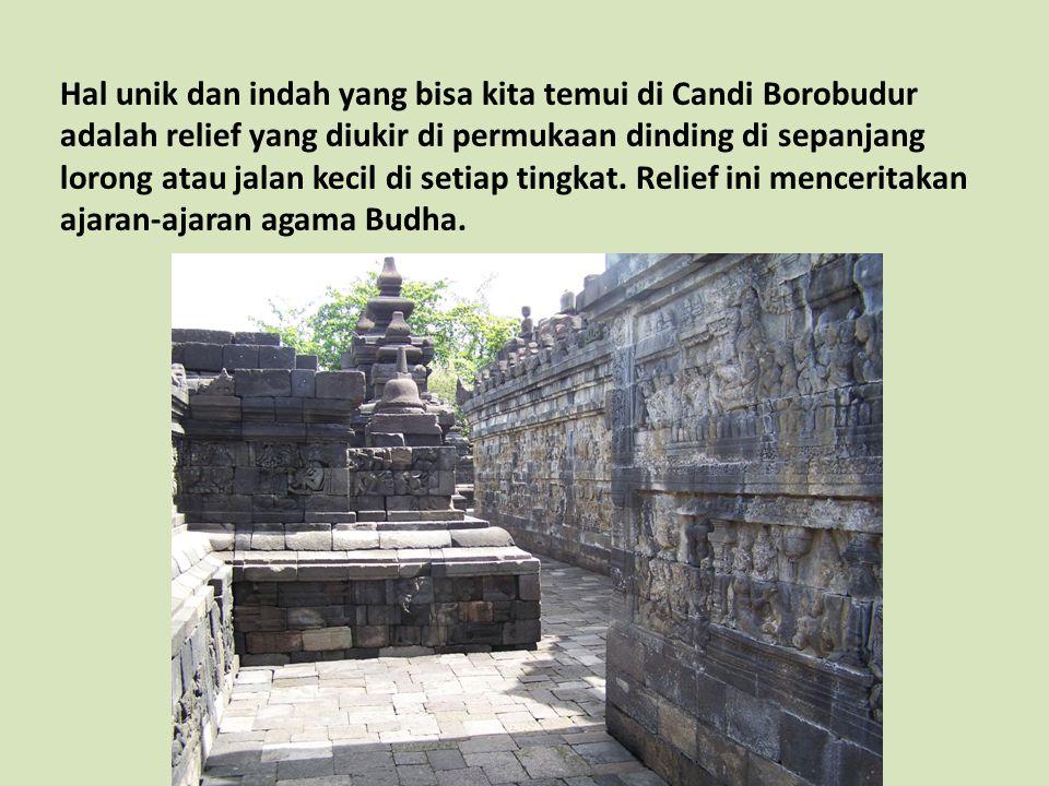 Hal unik dan indah yang bisa kita temui di Candi Borobudur adalah relief yang diukir di permukaan dinding di sepanjang lorong atau jalan kecil di setiap tingkat.
