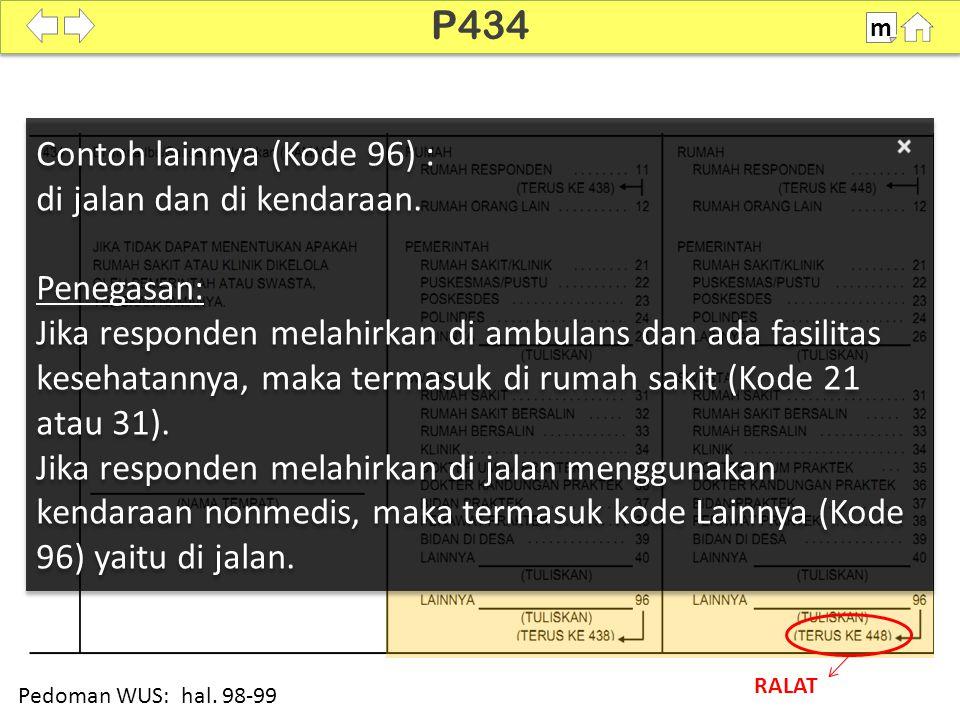 P434 Contoh lainnya (Kode 96) : di jalan dan di kendaraan. Penegasan: