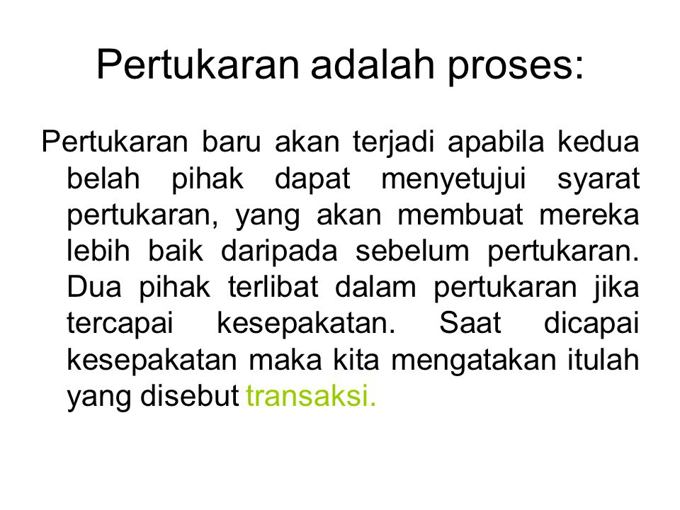 Pertukaran adalah proses: