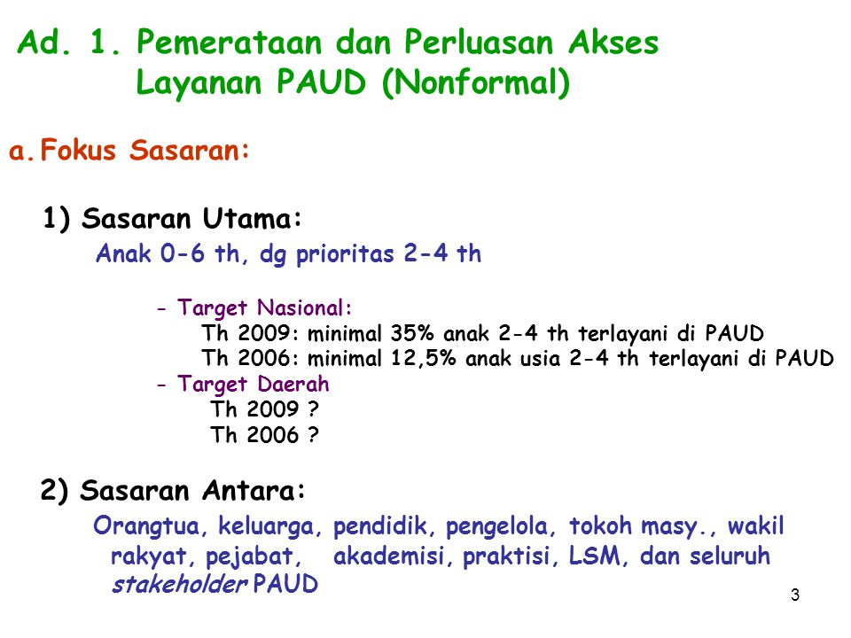 Ad. 1. Pemerataan dan Perluasan Akses Layanan PAUD (Nonformal)