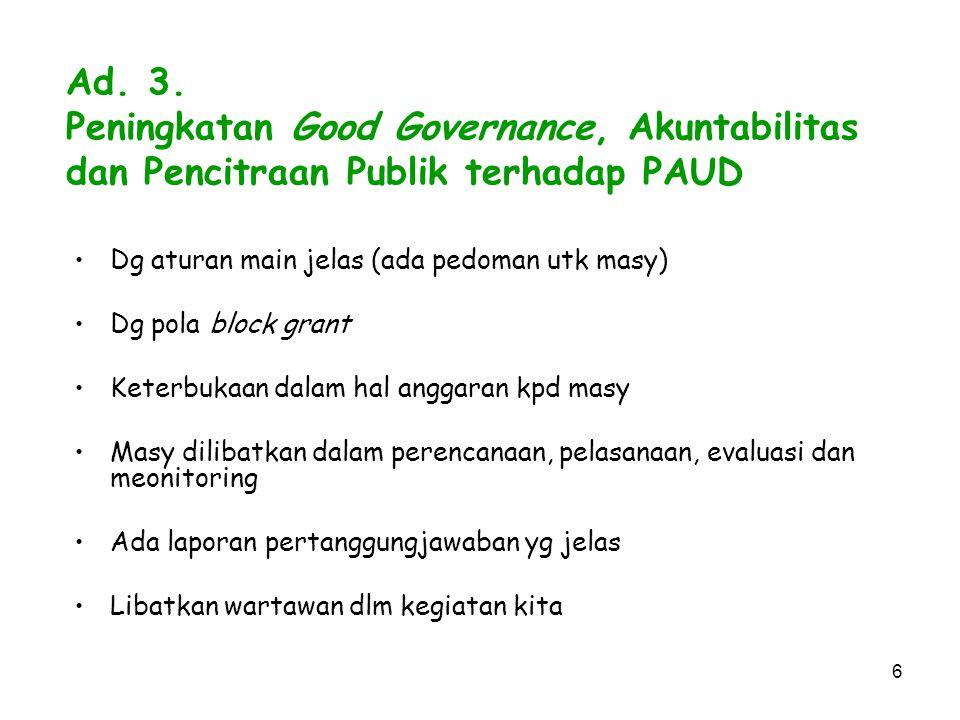 Ad. 3. Peningkatan Good Governance, Akuntabilitas dan Pencitraan Publik terhadap PAUD
