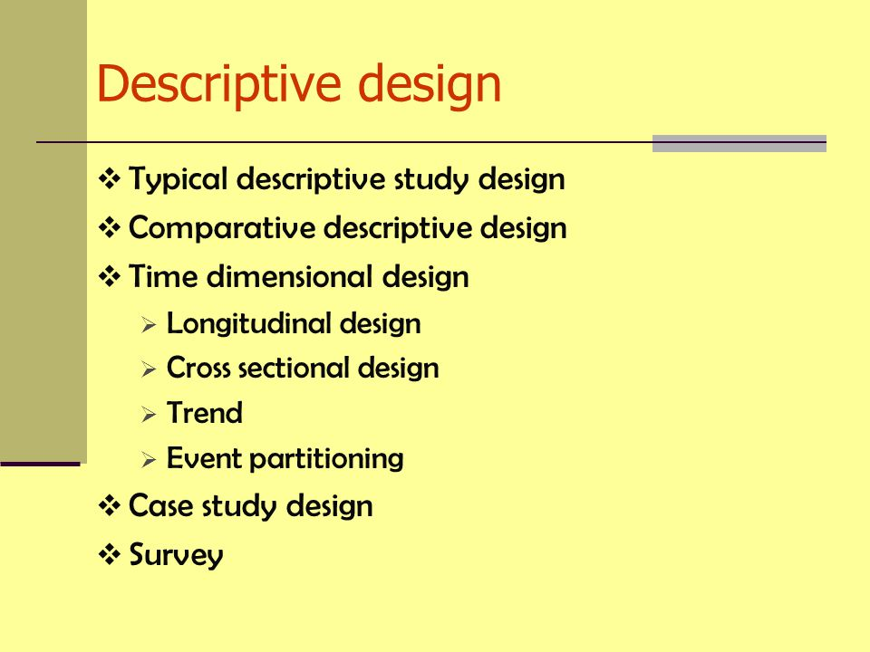 Descriptive design Typical descriptive study design