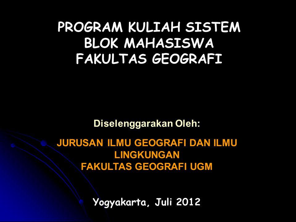 PROGRAM KULIAH SISTEM BLOK MAHASISWA FAKULTAS GEOGRAFI