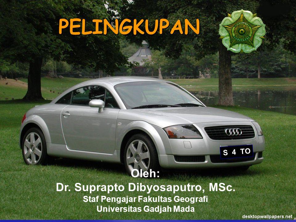 PELINGKUPAN Oleh: Dr. Suprapto Dibyosaputro, MSc.