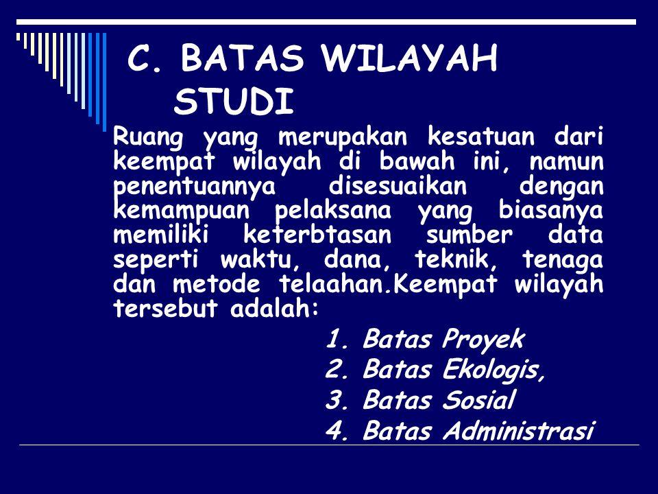 C. BATAS WILAYAH STUDI