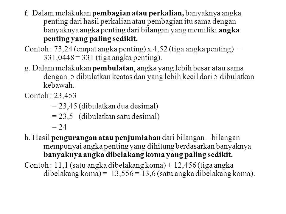 = 23,45 (dibulatkan dua desimal) = 23,5 (dibulatkan satu desimal) = 24