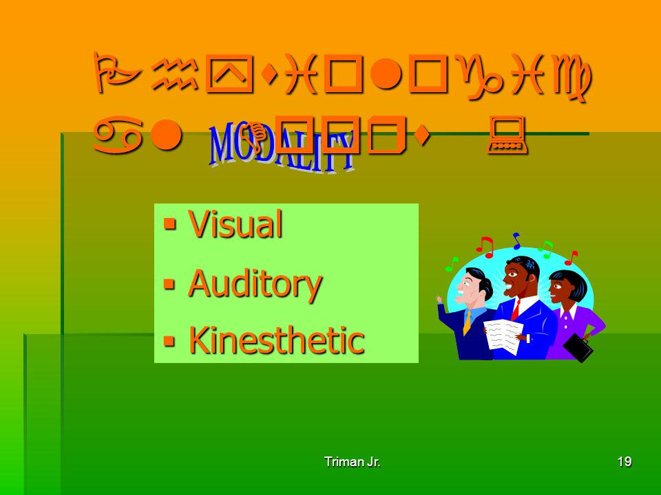 Physiological Doors : MODALITY Visual Auditory Kinesthetic Triman Jr.