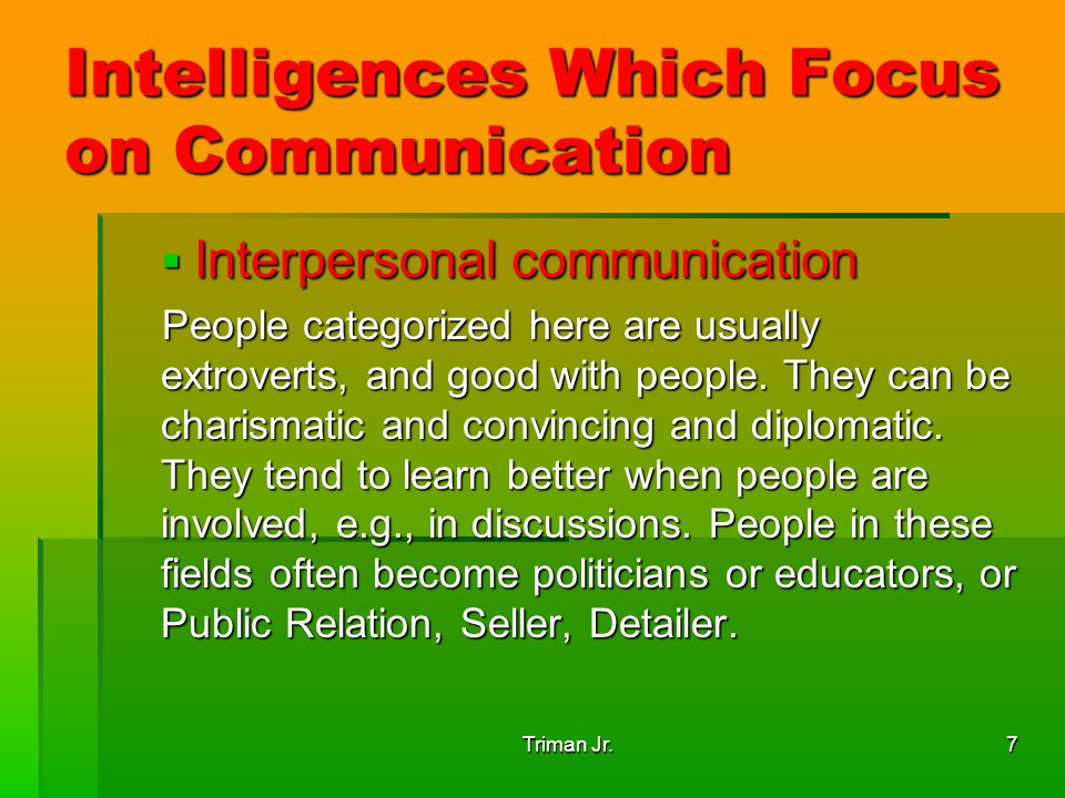 Intelligences Which Focus on Communication