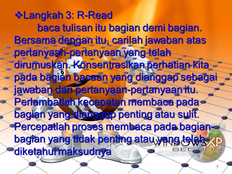 Langkah 3: R-Read. baca tulisan itu bagian demi bagian