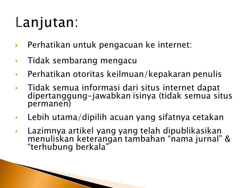 Lanjutan: Perhatikan untuk pengacuan ke internet: