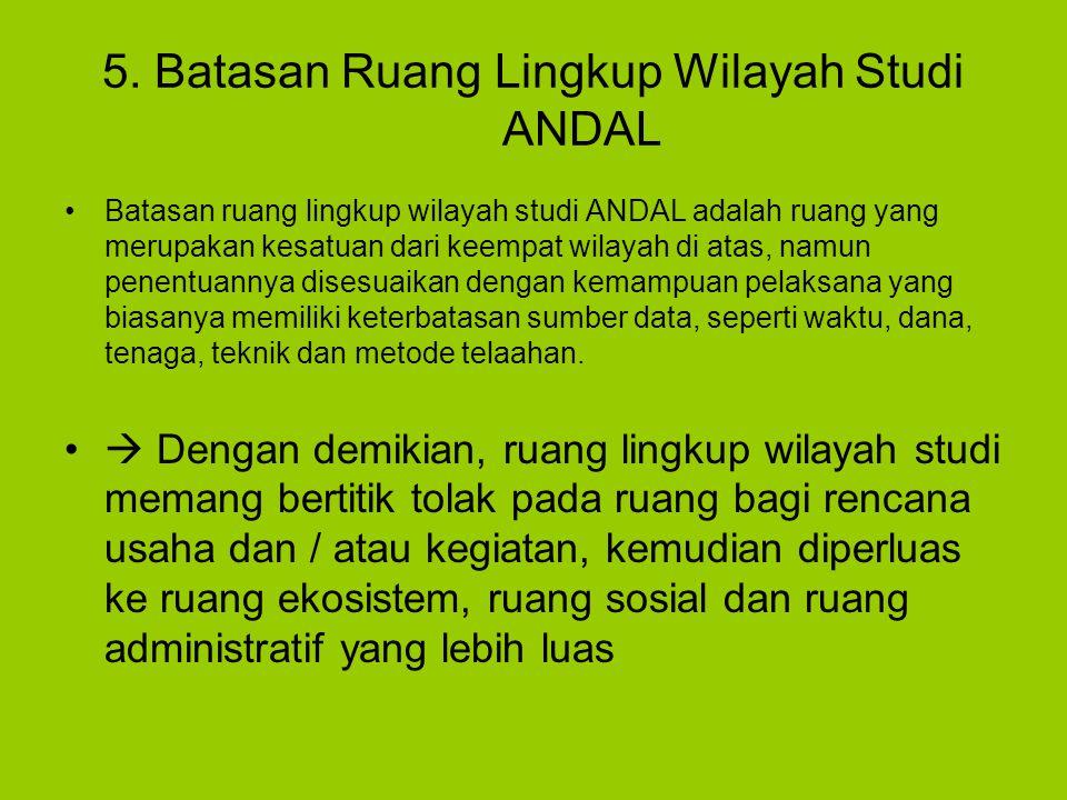 5. Batasan Ruang Lingkup Wilayah Studi ANDAL