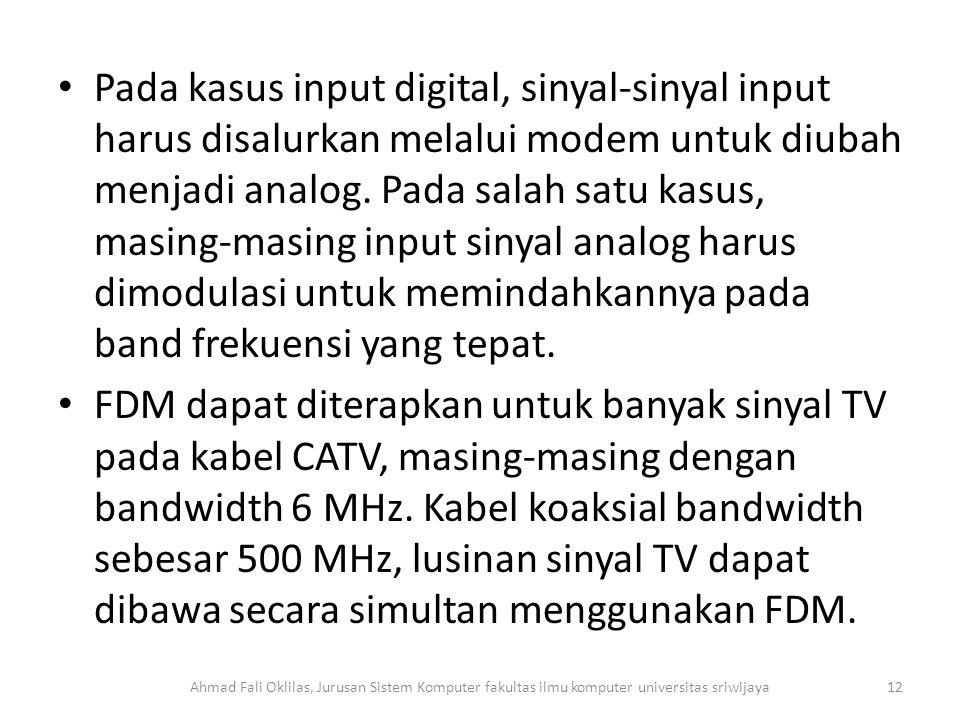 Pada kasus input digital, sinyal-sinyal input harus disalurkan melalui modem untuk diubah menjadi analog. Pada salah satu kasus, masing-masing input sinyal analog harus dimodulasi untuk memindahkannya pada band frekuensi yang tepat.