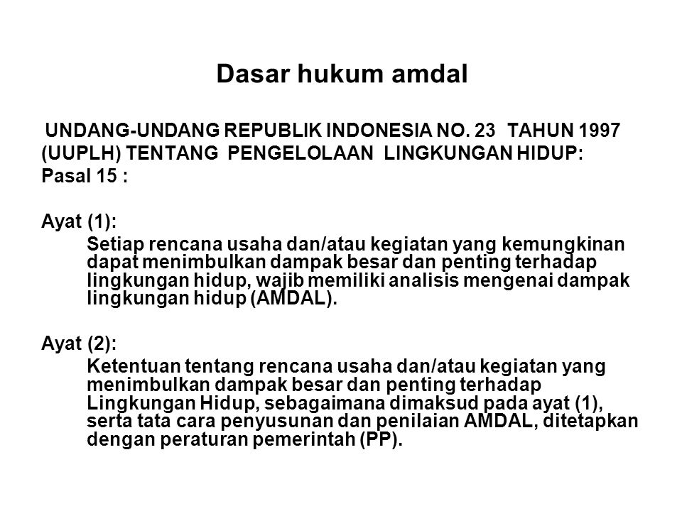 Dasar hukum amdal (UUPLH) TENTANG PENGELOLAAN LINGKUNGAN HIDUP: