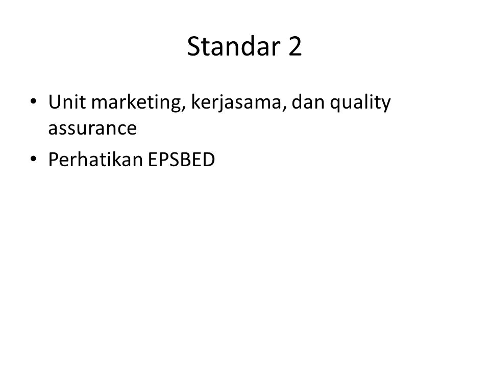 Standar 2 Unit marketing, kerjasama, dan quality assurance