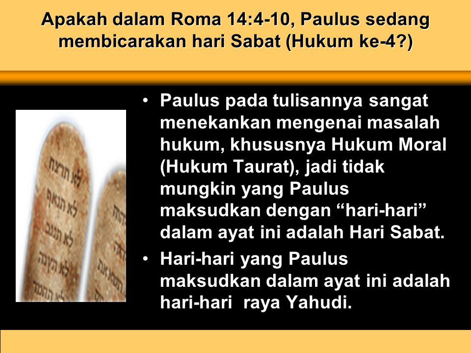 Apakah dalam Roma 14:4-10, Paulus sedang membicarakan hari Sabat (Hukum ke-4 )