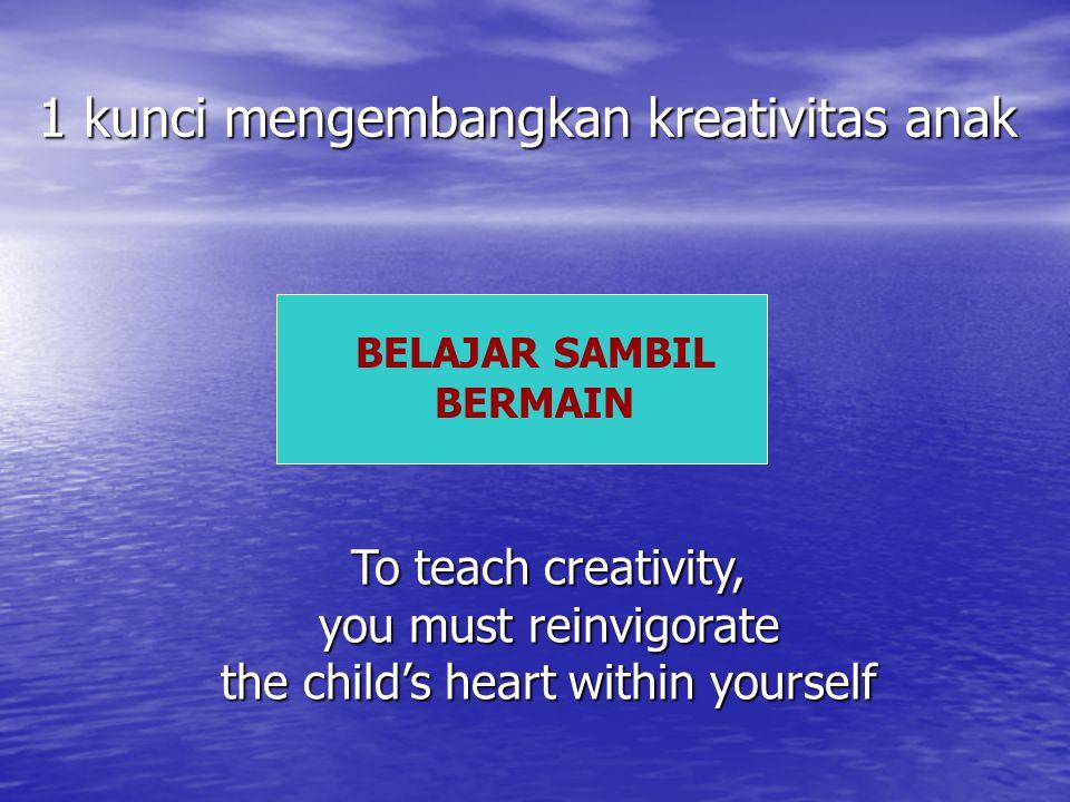 1 kunci mengembangkan kreativitas anak