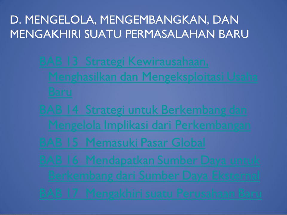 D. MENGELOLA, MENGEMBANGKAN, DAN MENGAKHIRI SUATU PERMASALAHAN BARU