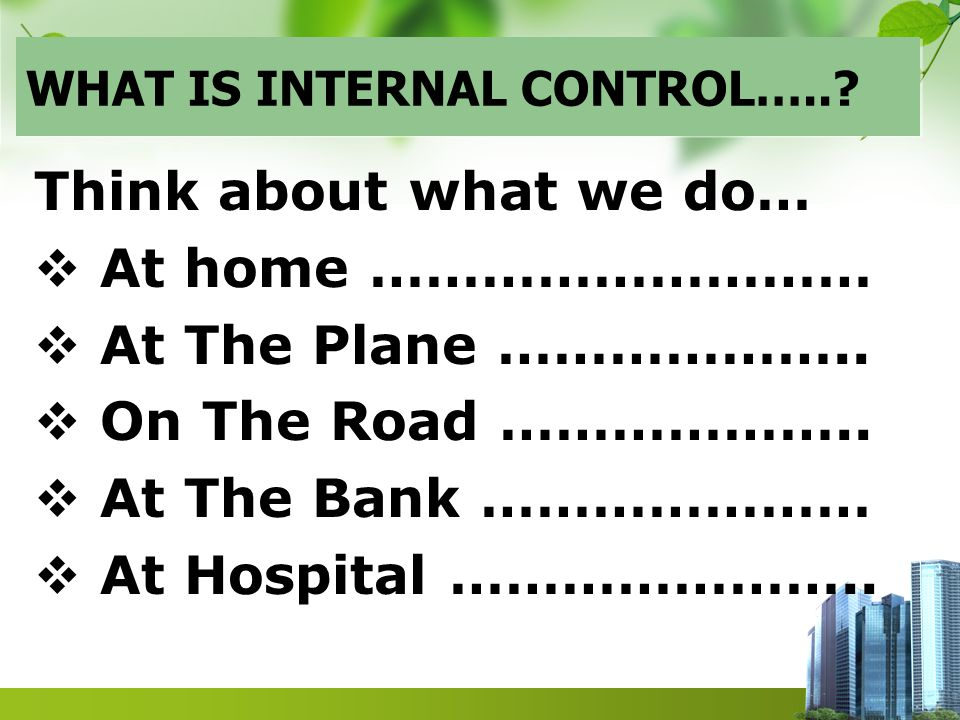 WHAT IS INTERNAL CONTROL…..