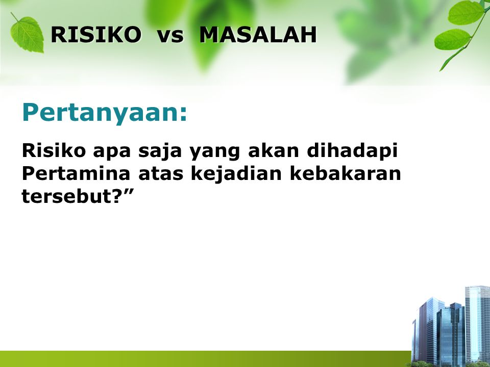 Pertanyaan: RISIKO vs MASALAH