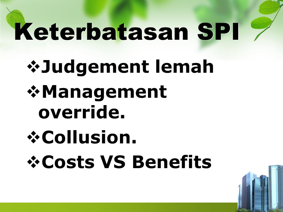 Keterbatasan SPI Judgement lemah Management override. Collusion.