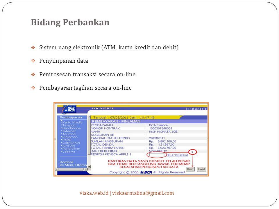 Bidang Perbankan Sistem uang elektronik (ATM, kartu kredit dan debit)